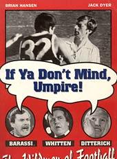 If Ya Don't Mind, Umpire!